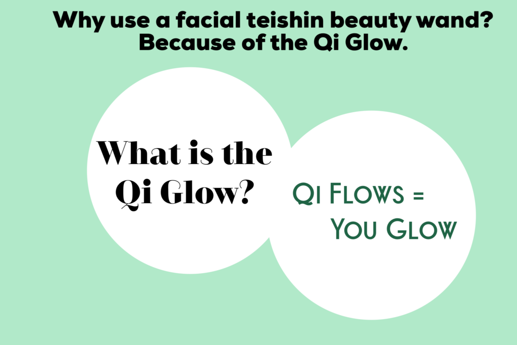 Why use a facial teishin beauty wand? Because of the qi glow. Qi flows, you glow.
